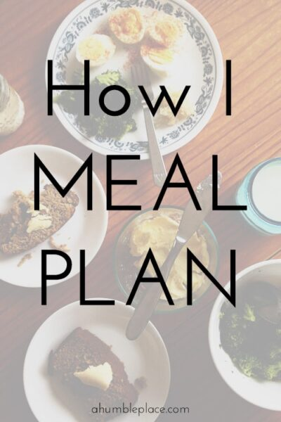 How I Meal Plan - a humble place