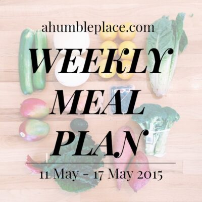 Weekly Meal Plan: 11 May to 17 May