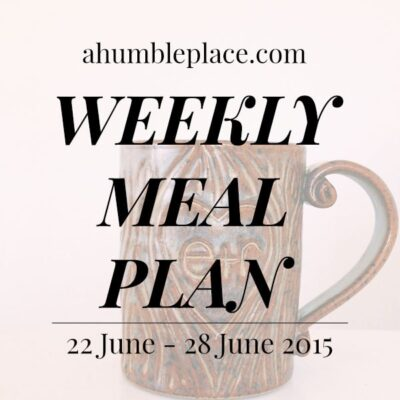 Weekly Meal Plan: 22 June to 28 June