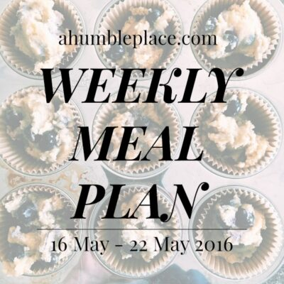 Weekly Meal Plan: 16 May to 22 May