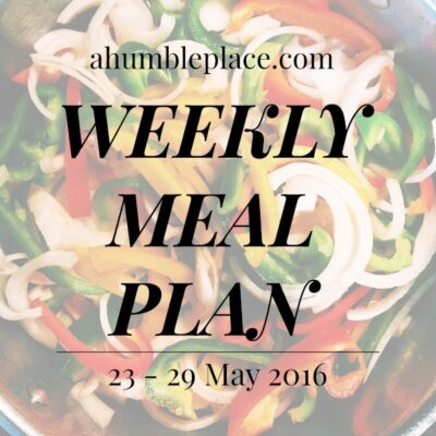 Weekly Meal Plan: 23 May to 29 May