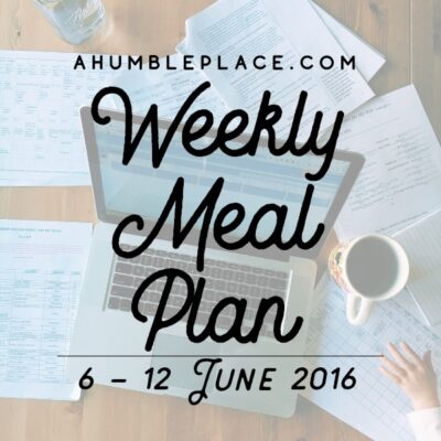 Weekly Meal Plan: 6 June to 12 June