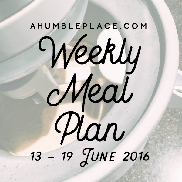 This week's meal plan! - ahumbleplace.com