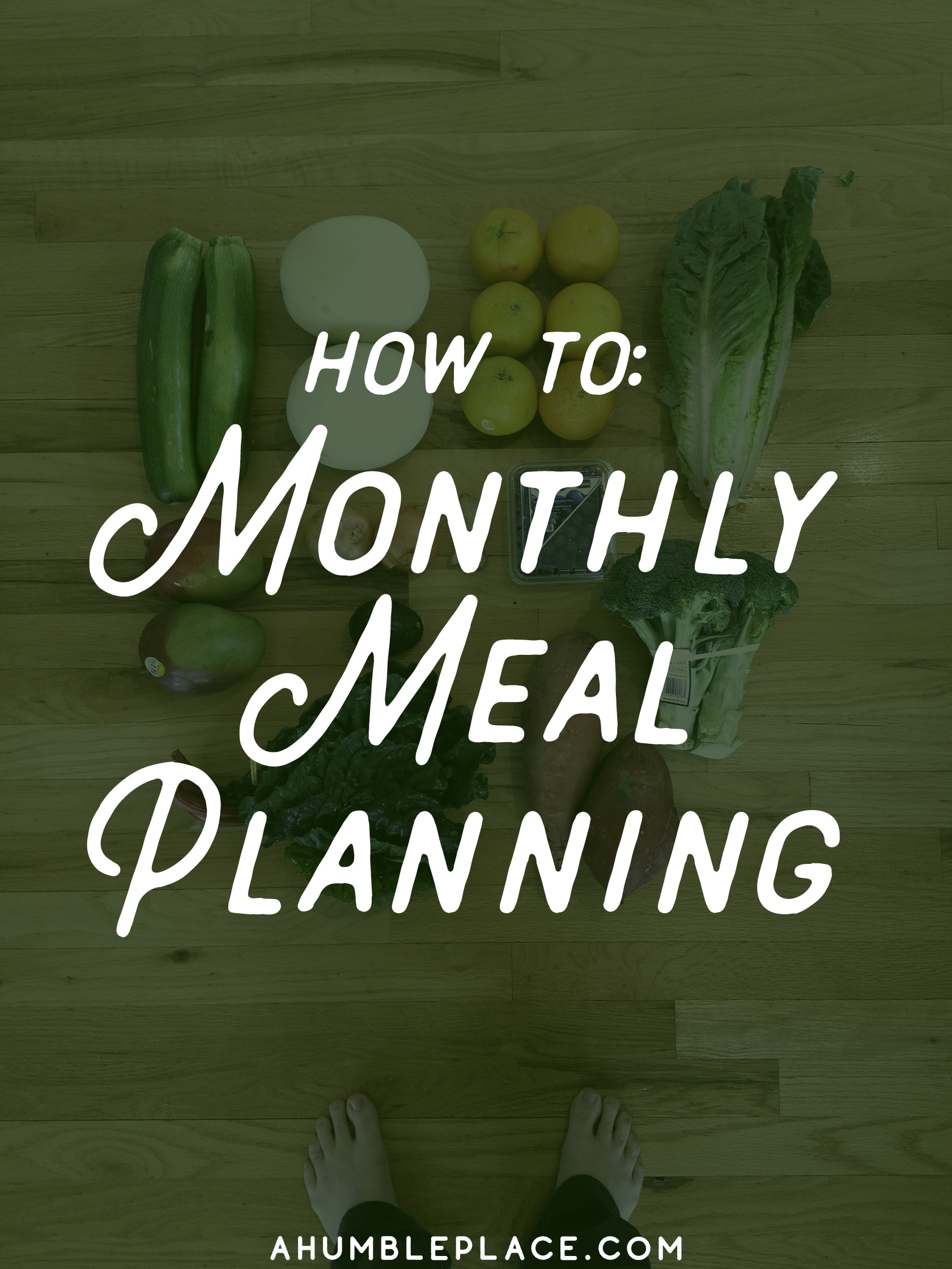 How To Monthly Meal Plan - ahumbleplace.com