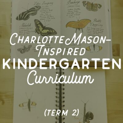 Charlotte Mason-Inspired Kindergarten Curriculum (Term 2)