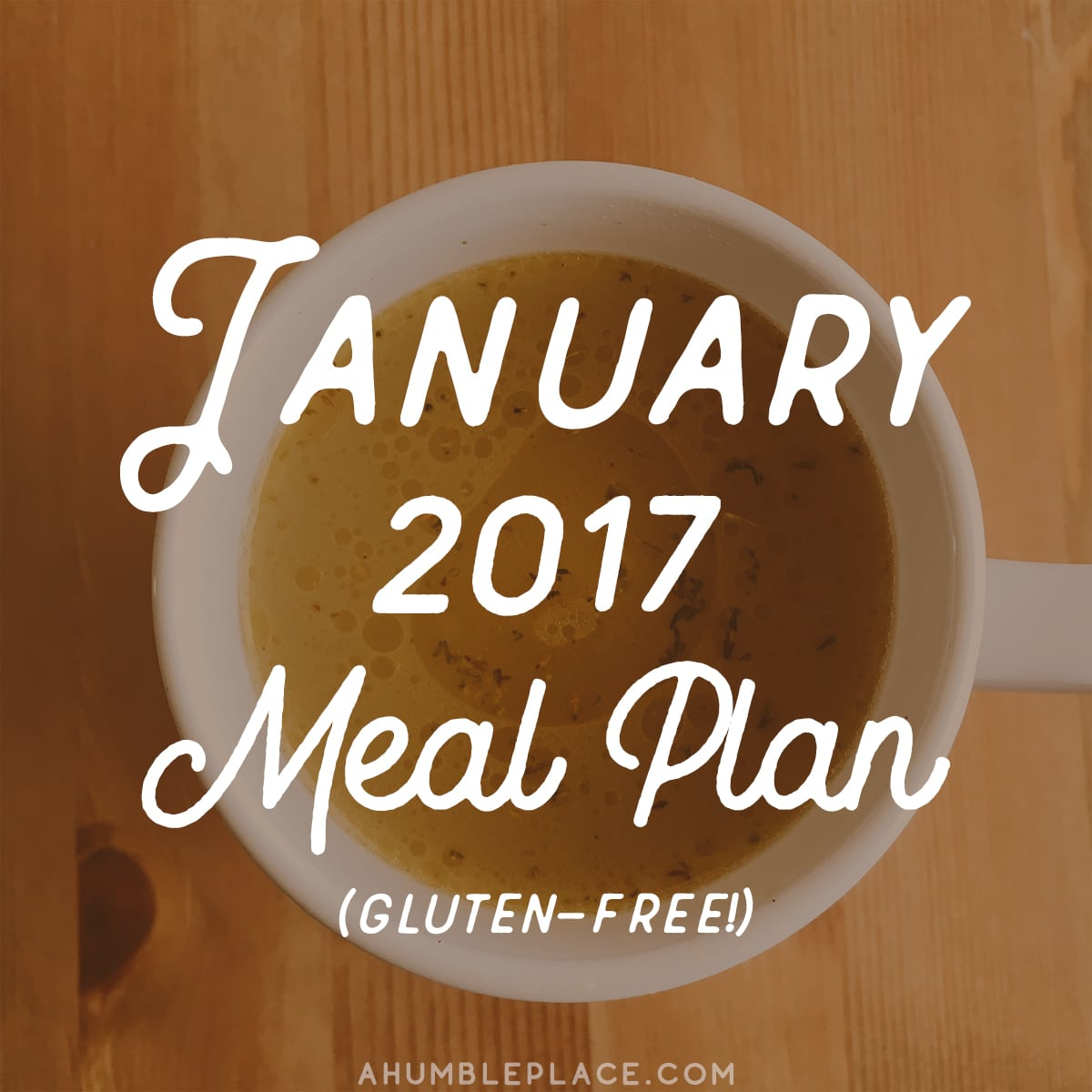 Free gluten-free monthly meal plan for January of 2017! - ahumbleplace.com