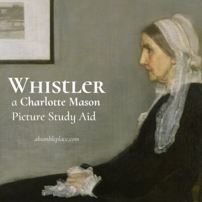 Charlotte Mason Picture Study Aid: James McNeill Whistler