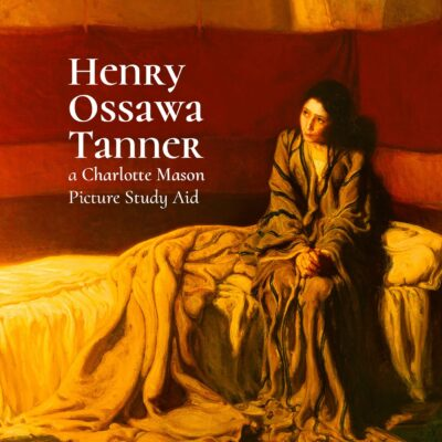 Charlotte Mason Picture Study Aid: Henry Ossawa Tanner