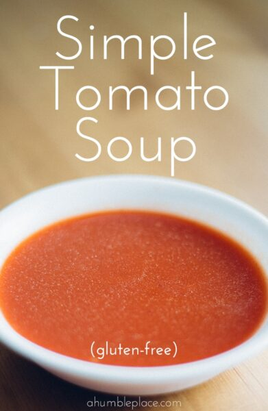 Simple Tomato Soup (gluten-free, grain-free) - ahumbleplace.com