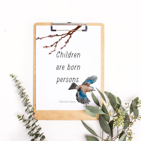 "Charlotte Mason ""Children are born persons"" Quote Downloadable Print - ahumbleplace.com"