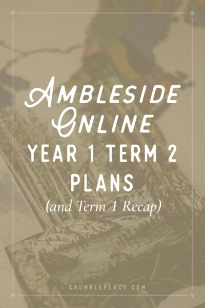 Ambleside Online Year 1 Term 2 Plans - ahumbleplace.com