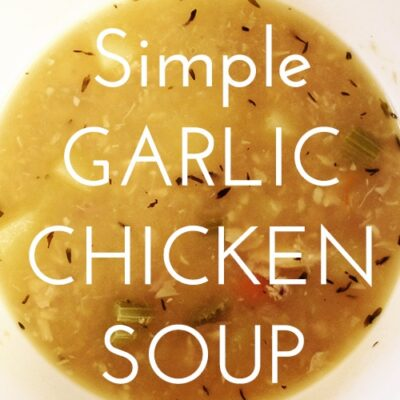 Simple Garlic Chicken Soup