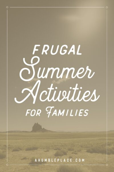 Frugal Summer Activities for Families - ahumbleplace.com