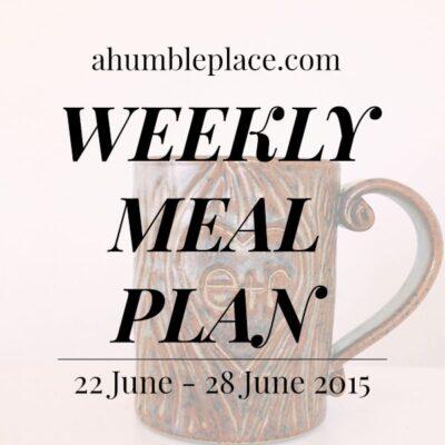 Weekly Meal Plan: 22 June to 28 June
