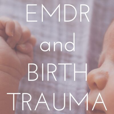 EMDR and Birth Trauma