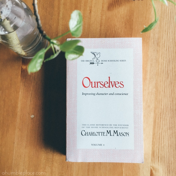 Charlotte Mason's Ourselves quotes and a review. - ahumbleplace.com