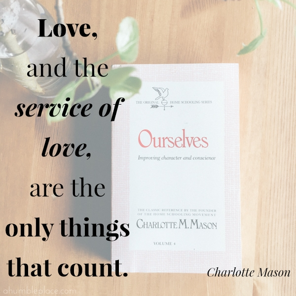 "Charlotte Mason's ""Ourselves"" Quotes - ahumbleplace.com"