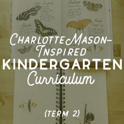 Charlotte Mason-Inspired Kindergarten Curriculum (Term 2)