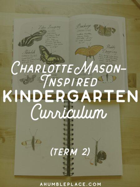 Charlotte Mason-Inspired Kindergarten Curriculum (Year 0.5) - ahumbleplace.com