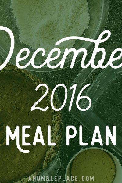 December 2016 Meal Plan - ahumbleplace.com