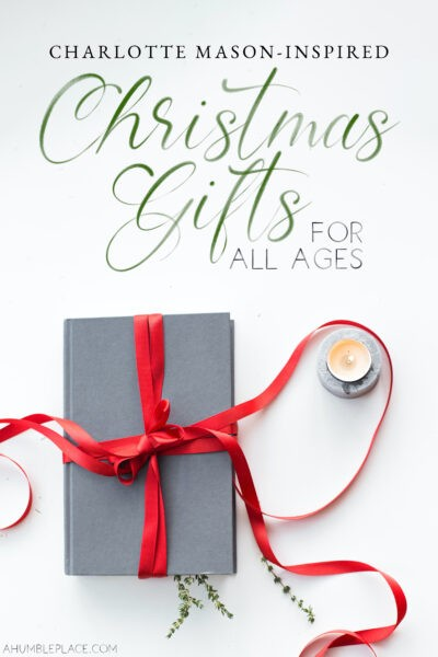 Charlotte Mason Inspired Christmas Gifts