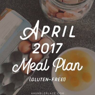 Monthly Meal Plan: April 2017