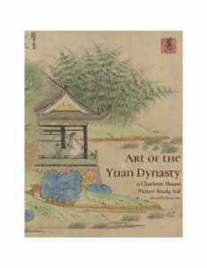 Art of the Yuan Dynasty: a (FREE!) Charlotte Mason Picture Study Aid - ahumbleplace.com