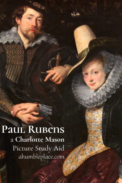 (FREE!) Charlotte Mason Picture Study Peter Paul Rubens! Includes a brief story from his childhood as well as synopses of 6 of his pieces! - ahumbleplace.com