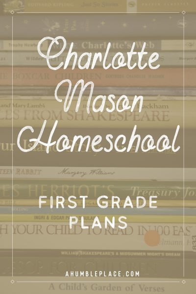 Charlotte Mason Homeschool First Grade Plans #charlottemason #amblesideonline #homeschool