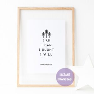"Charlotte Mason ""I am...."" Quote with Line Art Downloadable Print - ahumbleplace.com"