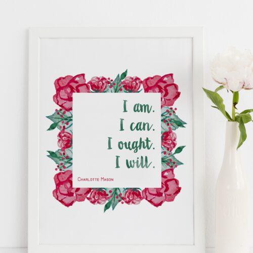 "Charlotte Mason ""I am"" Quote Downloadable Print - ahumbleplace.com"
