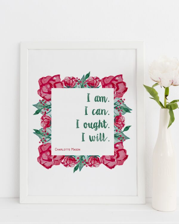 "Charlotte Mason ""I am"" Quote Downloadable Print - ahumbleplace.com"
