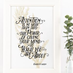 "Charlotte Mason ""Attention is no more than this"" Quote Downloadable Print - ahumbleplace.com"