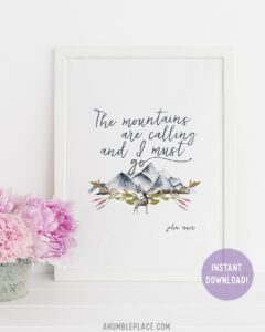 "John Muir ""The mountains are calling..."" Quote with Watercolor Mountains Print - ahumbleplace.com"