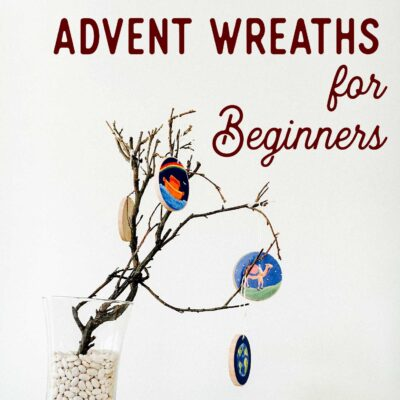 Jesse Trees and Advent Wreaths for Beginners - ahumbleplace.com