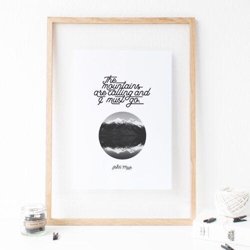 """John Muir """"The mountains are calling..."""" Quote with Black and White Mountains Downloadable Print"""