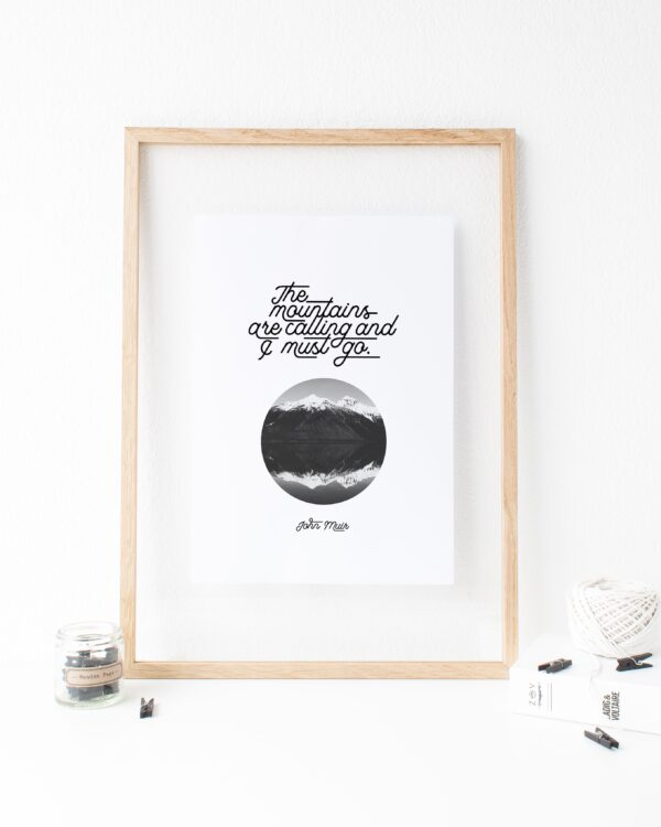 "John Muir ""The mountains are calling..."" Quote with Black and White Mountains Downloadable Print"