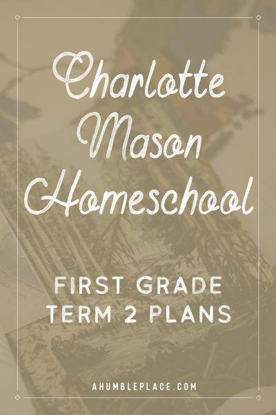 Charlotte Mason Homeschool First Grade Term 2 Plans #charlottemason #amblesideonline #homeschool