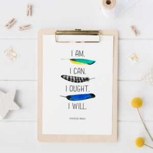 "Charlotte Mason ""I am...."" Quote with Feathers Downloadable Print - ahumbleplace.com"