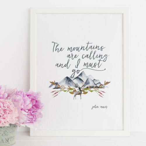 """John Muir """"The mountains are calling..."""" Quote with Watercolor Mountains Print - ahumbleplace.com"""