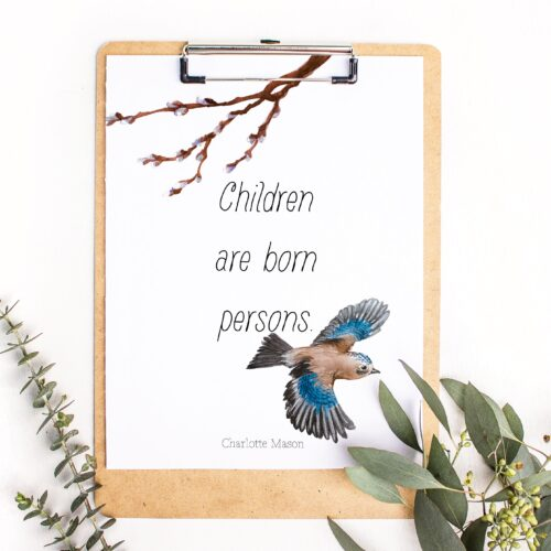 """Charlotte Mason """"Children are born persons"""" Quote Downloadable Print - ahumbleplace.com"""