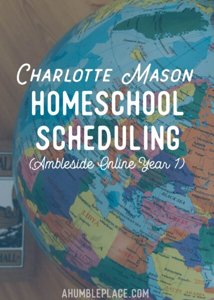 Charlotte Mason Homeschool Scheduling for Ambleside Online Year 1 - ahumbleplace.com