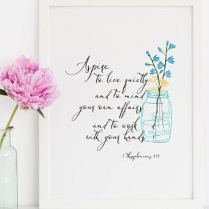 "1 Thessalonians 4:11 ""Aspire to live quietly..."" Downloadable Print - ahumbleplace.com"
