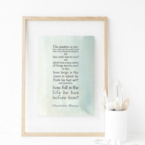 "Charlotte Mason ""How full is the life...."" Quote with Watercolor Background Downloadable Print - ahumbleplace.com"