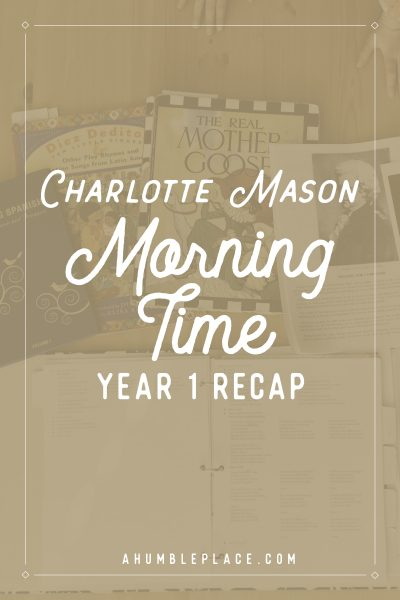 Charlotte Mason Morning Time Year 1 Recap - ahumbleplace.com