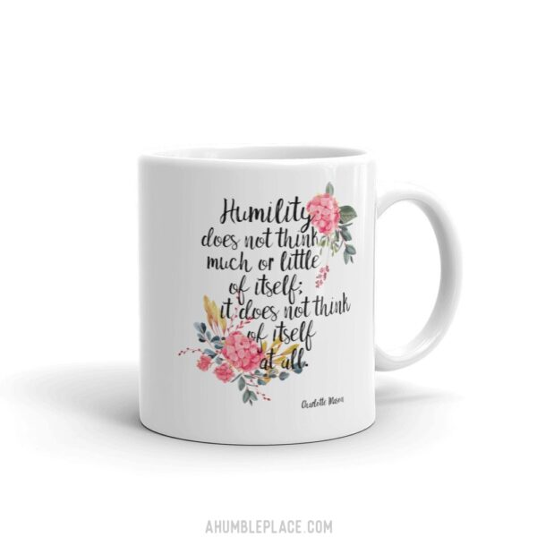 """Charlotte Mason """"Humility does not think much or little of itself"""" Quote with Watercolor Flowers Mug - ahumbleplace.com"""