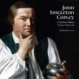 Charlotte Mason Picture Study: John Singleton Copley - ahumbleplace.com