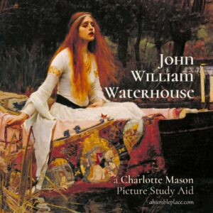 Charlotte Mason Picture Study: John William Waterhouse - ahumbleplace.com