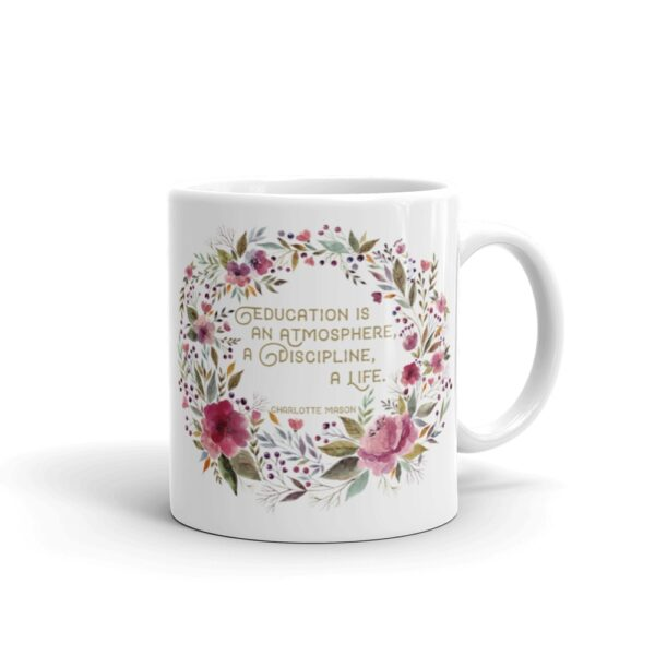 "Charlotte Mason ""Education is an atmosphere..."" Quote with Watercolor Flowers Mug - ahumbleplace.com"