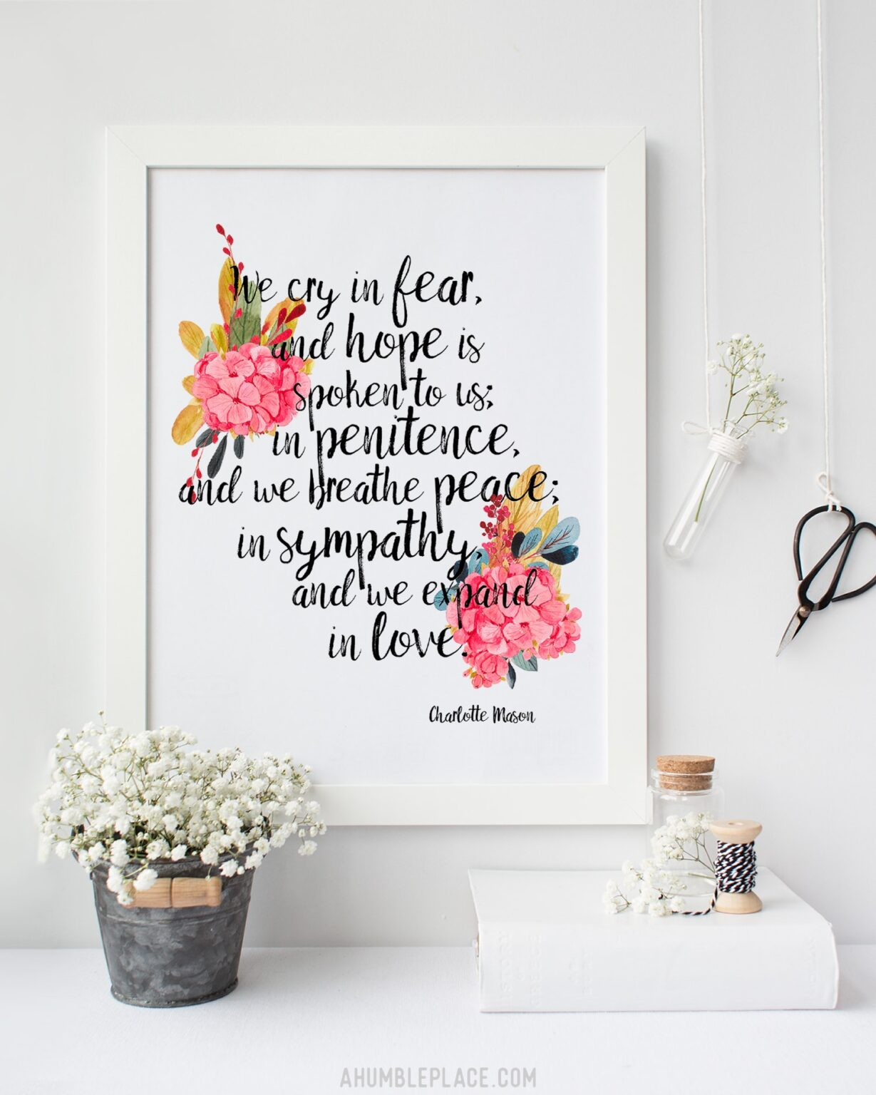 """Charlotte Mason """"We cry in fear..."""" Quote with Watercolor Flowers Print - ahumbleplace.com"""